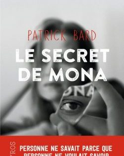 <i>LE SECRET DE MONA</i> <h6>Patrick Bard
