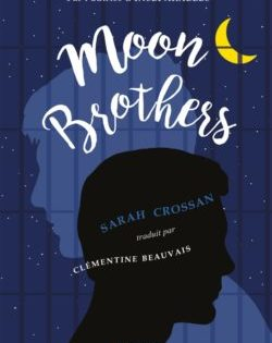 <i>Moon brothers</i> <h6>Sarah Crossan</h6>