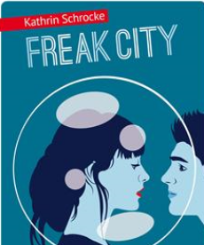 <i>Freak City</i> <h6>Kathrin Schrocke