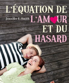 <i>L'Equation de l'amour et du hasard</i> <h6>Jennifer E. Smith