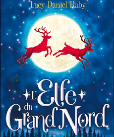 <i>L'Elfe du Grand Nord</i> <h6>Lucy Daniel Raby