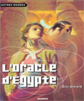 <i>L&rsquo;Oracle d&rsquo;Egypte</i> <h6>Éric Simard