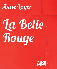 <i>La Belle Rouge </i> <h6>Anne Loyer