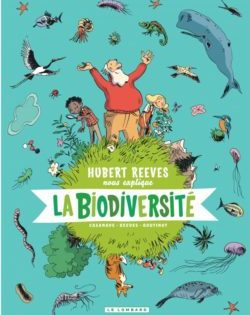 <i>Hubert Reeves nous explique… la biodiversité, T.1</i> <h6>Hubert Reeves, Nelly Boutinot </h6>