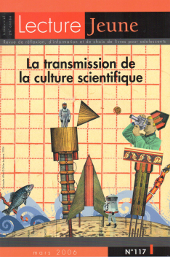 La transmission de la culture scientifique<br> <h6>n°117, mars 2006