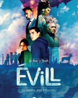 <i>Evill, le destin des proscrits   </i> <h6>Taï-Marc Le Thanh